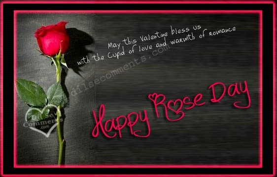 May this valentine bless us within the cupid of love and warmth of romance happy rose day