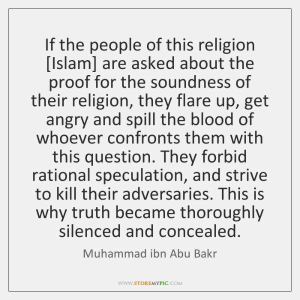 If the people of this religion [Islam] are asked about the proof ...