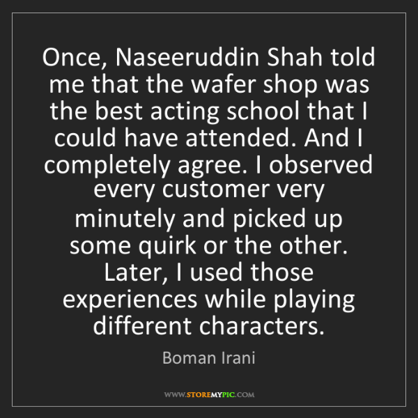 Boman Irani: Once, Naseeruddin Shah told me that the wafer shop was...