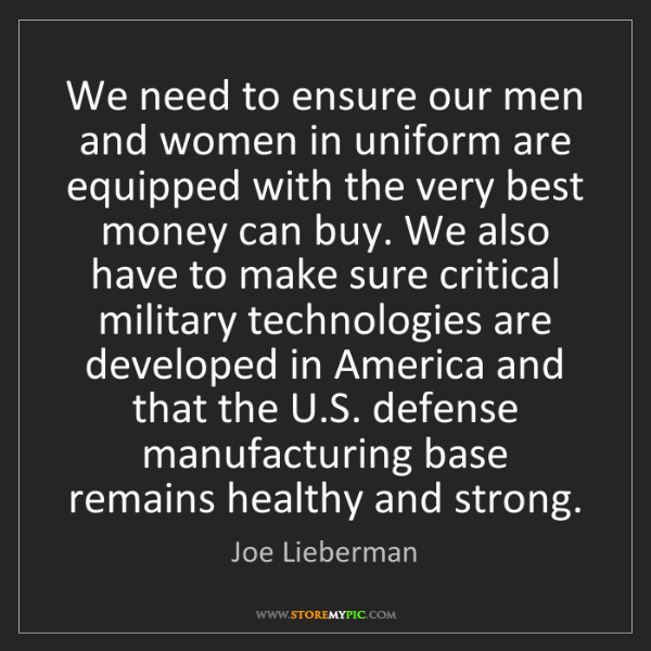 Joe Lieberman: We need to ensure our men and women in uniform are equipped...