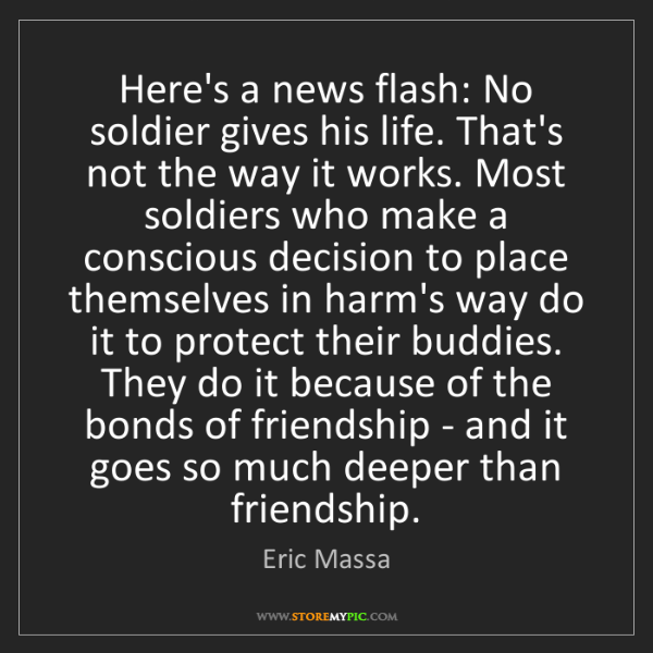 Eric Massa: Here's a news flash: No soldier gives his life. That's...