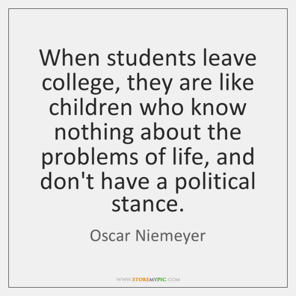 When students leave college, they are like children who know nothing about ...