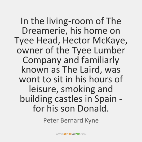 In the living-room of The Dreamerie, his home on Tyee Head, Hector ...
