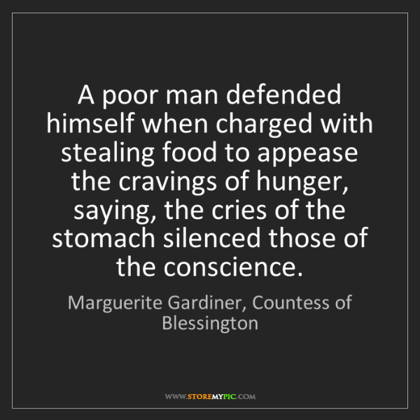 Marguerite Gardiner, Countess of Blessington: A poor man defended himself when charged with stealing