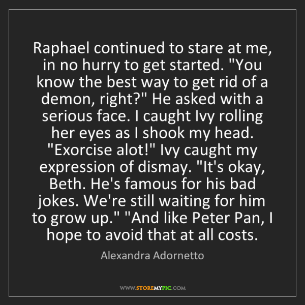Alexandra Adornetto: Raphael continued to stare at me, in no hurry to get...