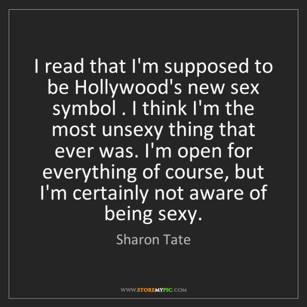 Sharon Tate: I read that I'm supposed to be Hollywood's new sex symbol...