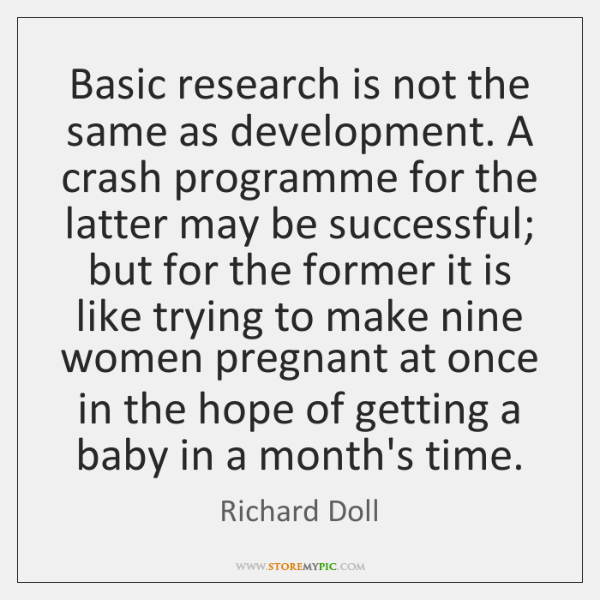 Basic research is not the same as development. A crash programme for ...