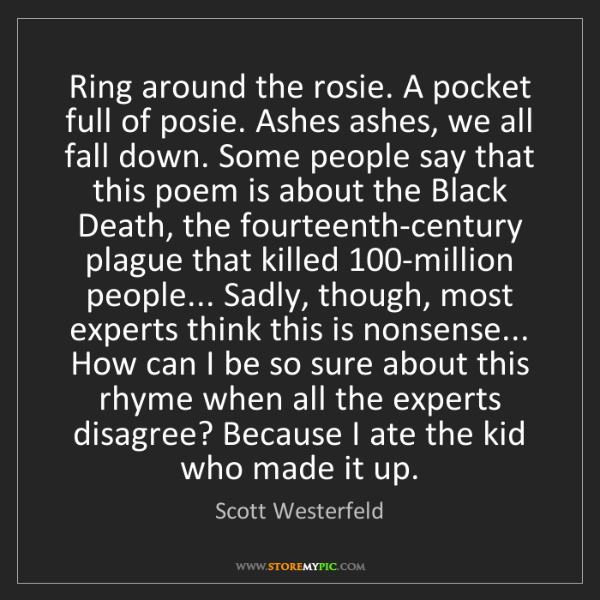 Scott Westerfeld: Ring around the rosie. A pocket full of posie. Ashes...