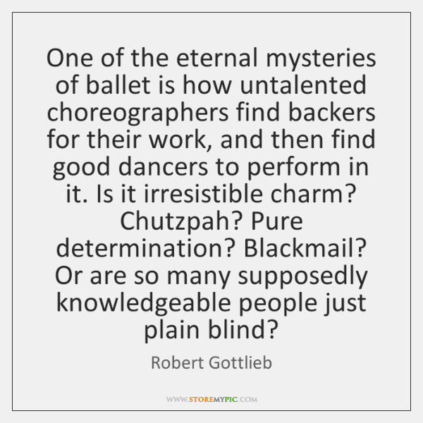 One of the eternal mysteries of ballet is how untalented choreographers find ...