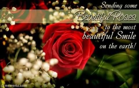 Sending some beautiful roses to the most beautiful smile on the earth happy rose day