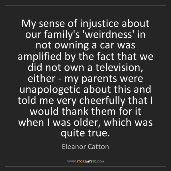 Eleanor Catton: My sense of injustice about our family's 'weirdness'...