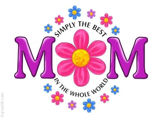 Simply the best mom in the whole world