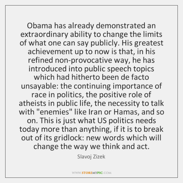 Obama has already demonstrated an extraordinary ability to change the limits of ...