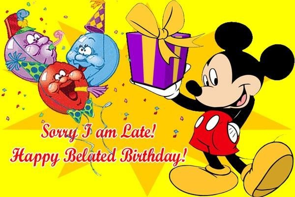 Sorry i am late happy belated birthday mickey mouse picture