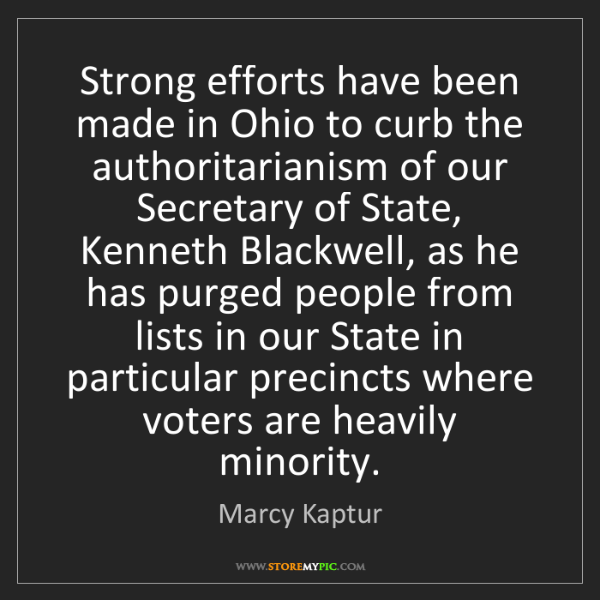 Marcy Kaptur: Strong efforts have been made in Ohio to curb the authoritarianism...