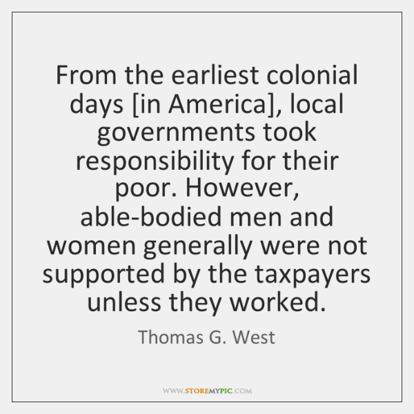From the earliest colonial days [in America], local governments took responsibility for ...