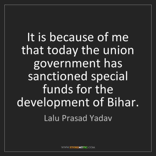 Lalu Prasad Yadav: It is because of me that today the union government has...
