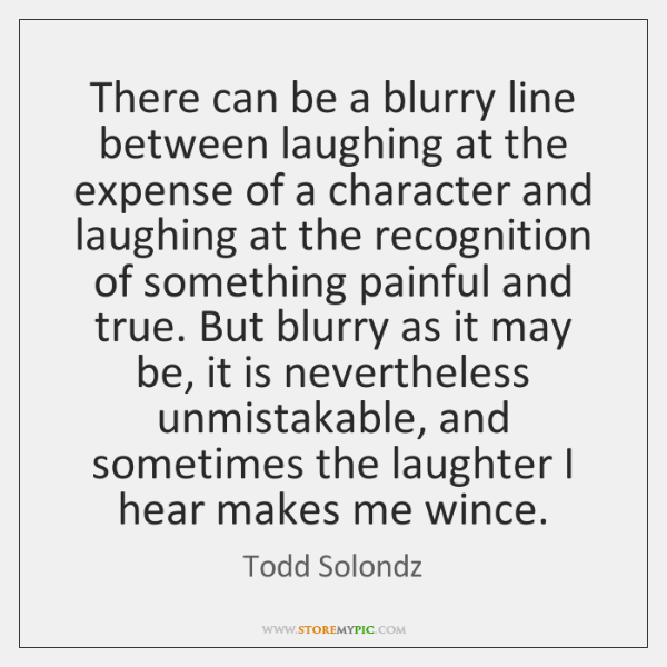 There can be a blurry line between laughing at the expense of ...