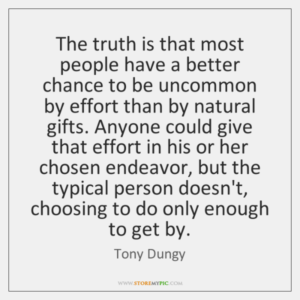 The truth is that most people have a better chance to be ...