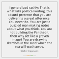 walter-lippmann-i-generalized-rashly-that-is-what-kills-quote-on-storemypic-0f7f9