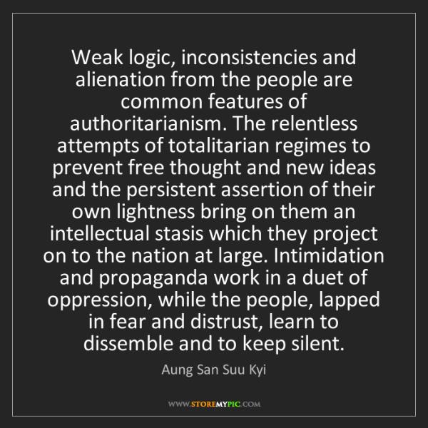 Aung San Suu Kyi: Weak logic, inconsistencies and alienation from the people...