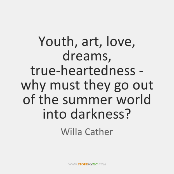 Youth, art, love, dreams, true-heartedness - why must they go out of ...