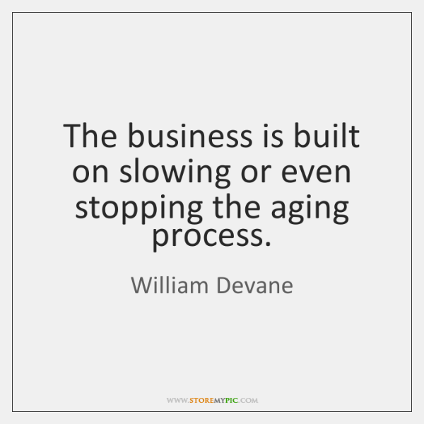 The business is built on slowing or even stopping the aging process.