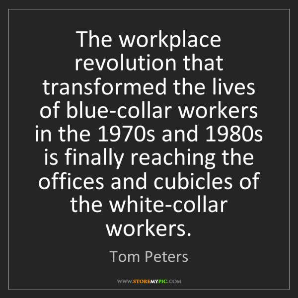 Tom Peters: The workplace revolution that transformed the lives of...