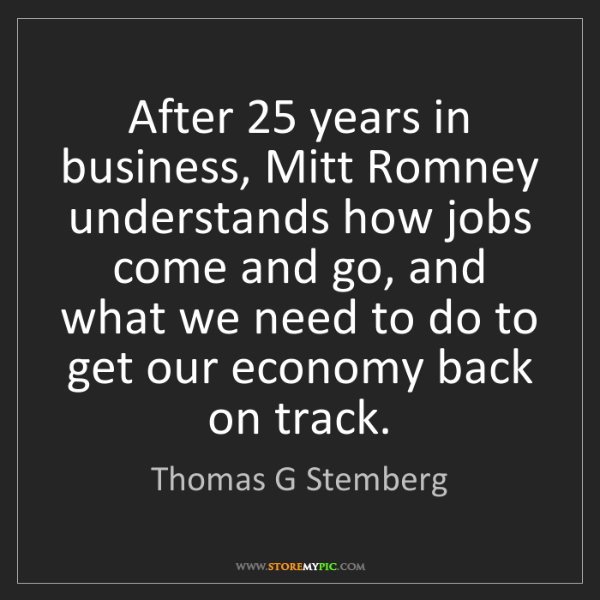 Thomas G Stemberg: After 25 years in business, Mitt Romney understands how...