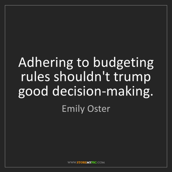 Emily Oster: Adhering to budgeting rules shouldn't trump good decision-making.