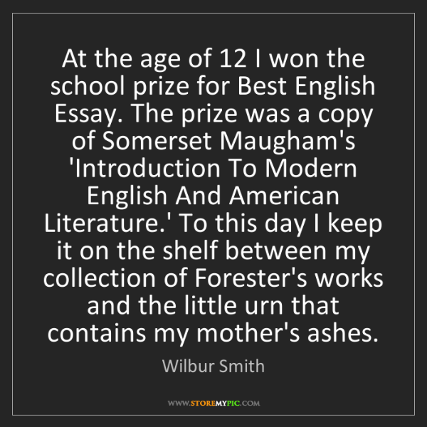 Wilbur Smith: At the age of 12 I won the school prize for Best English...