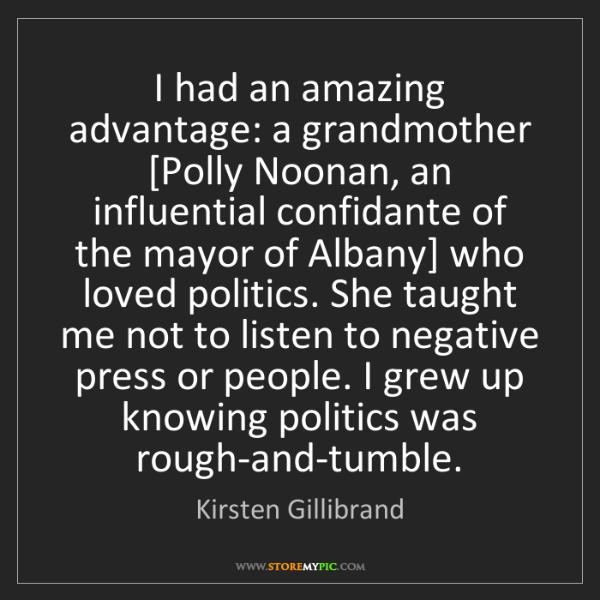 Kirsten Gillibrand: I had an amazing advantage: a grandmother [Polly Noonan,...