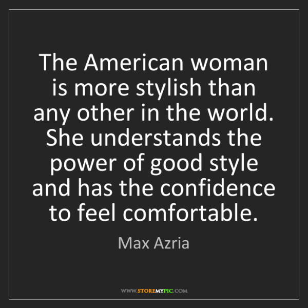 Max Azria: The American woman is more stylish than any other in...