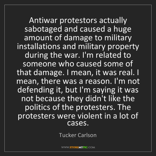 Tucker Carlson: Antiwar protestors actually sabotaged and caused a huge...