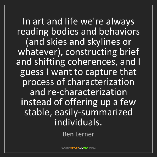 Ben Lerner: In art and life we're always reading bodies and behaviors...