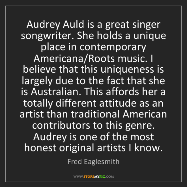 Fred Eaglesmith: Audrey Auld is a great singer songwriter. She holds a...