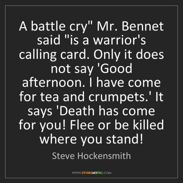 "Steve Hockensmith: A battle cry"" Mr. Bennet said ""is a warrior's calling..."