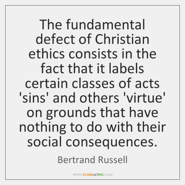 The fundamental defect of Christian ethics consists in the fact that it ...