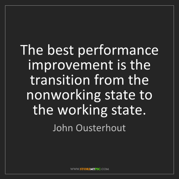 John Ousterhout: The best performance improvement is the transition from...