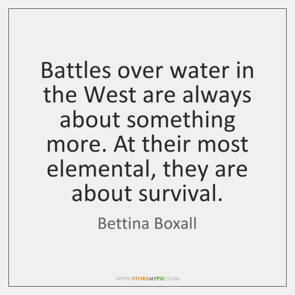 Battles over water in the West are always about something more. At ...