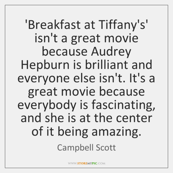 'Breakfast at Tiffany's' isn't a great movie because Audrey Hepburn is brilliant ...