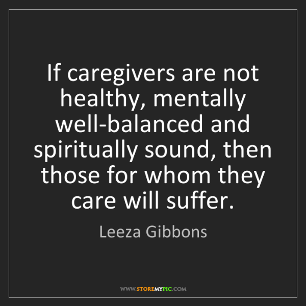 Leeza Gibbons: If caregivers are not healthy, mentally well-balanced...