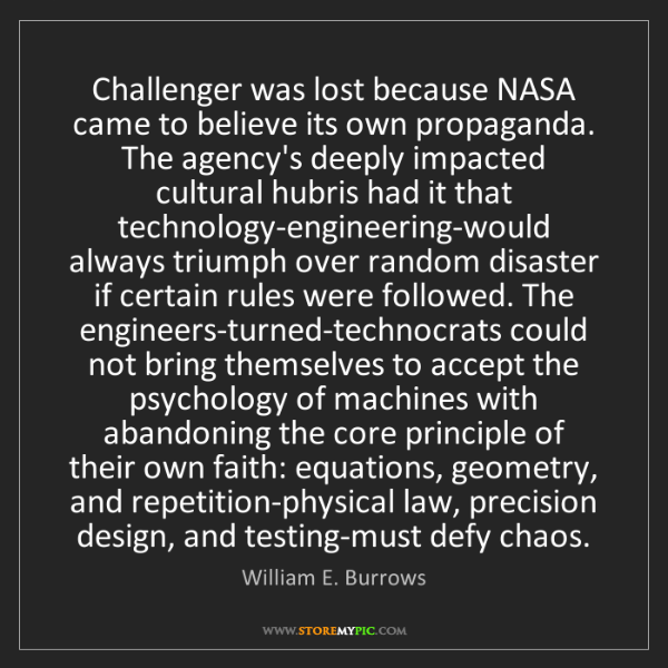 William E. Burrows: Challenger was lost because NASA came to believe its...