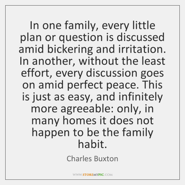 In one family, every little plan or question is discussed amid bickering ...