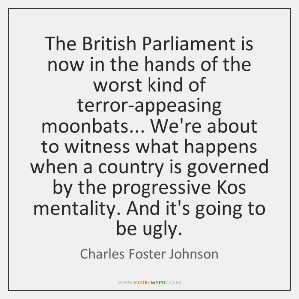 The British Parliament is now in the hands of the worst kind ...