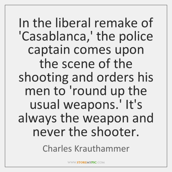 In the liberal remake of 'Casablanca,' the police captain comes upon ...