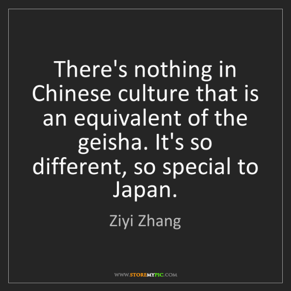 Ziyi Zhang: There's nothing in Chinese culture that is an equivalent...