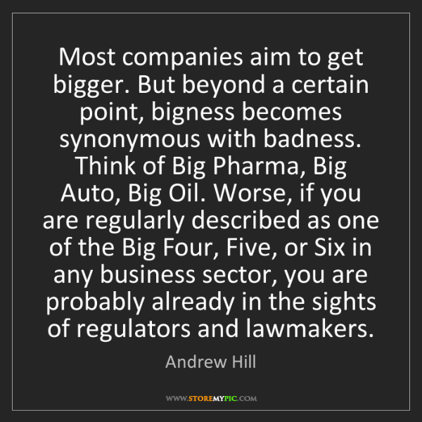 Andrew Hill: Most companies aim to get bigger. But beyond a certain...