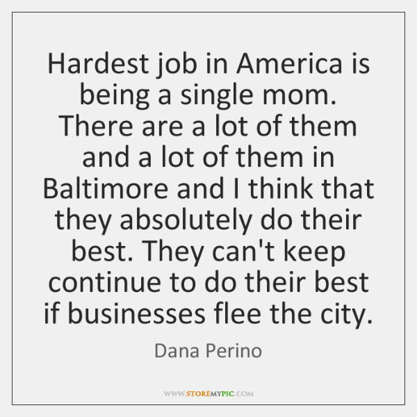 Hardest job in America is being a single mom. There are a ...