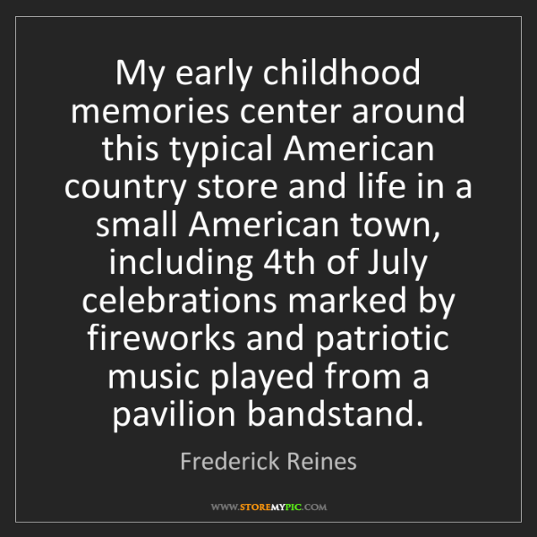 Frederick Reines: My early childhood memories center around this typical...